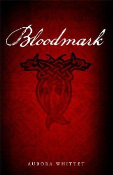 Can't wait to read!!!!!  Bloodmark by Aurora Whittet, Young Adult Novel, Paranormal Romance.