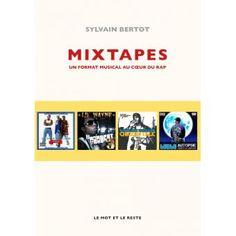 Mixtapes - un format musical au coeur du rap