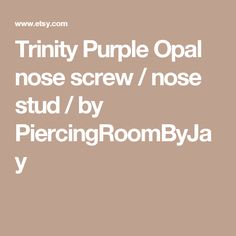 Trinity Purple Opal nose screw / nose stud / by PiercingRoomByJay