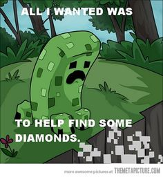 Such misunderstood creatures… Creeper from Minecraft