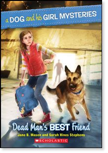 A Dog and His Girl Mysteries #2: Dead Mans Best Friend