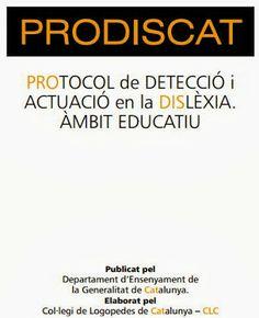 http://lacasetaeliastormo.blogspot.com.es/2013/12/prodiscat-protocol-de-deteccio-en-la.html  La CASETA, un lloc especial: PRODISCAT: protocol de detecció en la dislèxia