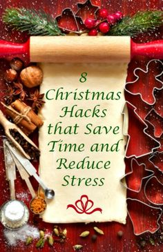 8 Christmas Hacks that Save Time and Reduce Stress - Use this 8 simple tips and ideas to tackle your to-do list without driving yourself crazy this holiday season. Holidays | DIY | Baking | Cooking