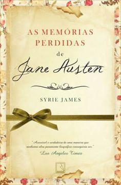 Syrie James - As Memórias Perdidas de Jane Austen