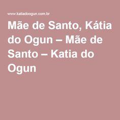 Mãe de Santo, Kátia do Ogun – Mãe de Santo – Katia do Ogun