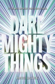 #CoverReveal  Dare Mighty Things by Heather Kaczynski