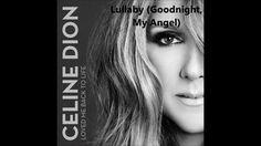 Céline Dion - Lullabye (Goodnight, My Angel)