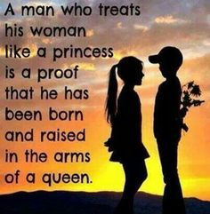 A man who treats his woman like a princess is a proof that he has been born and raised in the arms of a queen. Men who don't respect women may want to take a look at their mommy issues Clever Quotes, Great Quotes, Quotes To Live By, Inspirational Quotes, Motivational, Words Quotes, Wise Words, Me Quotes, Sayings
