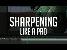 A Simple Trick For Sharpening Your Footage In Post (& Having It Actually Look Good)