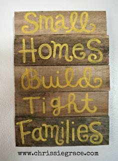 Pallet art-Small Homes build Tight Families. $35.00, via Etsy.