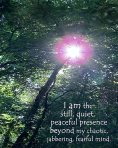 Affirmation about the still presence within.