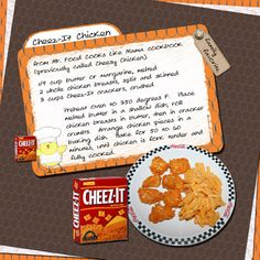 """Cheez-it Chicken - people say """"my kids love it,"""" which means Tyler will love it because he is a small child."""
