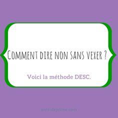 La méthode DESC d'Anthony Bauer est une méthode qui permet de dire non sans vexer ni passer pour un personnage peu fréquentable.