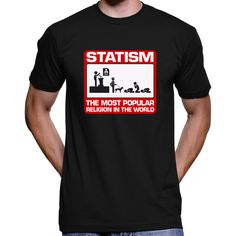 """Statism: The Most Popular Religion In The World"" T-Shirt"