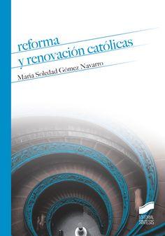 Reforma y renovación católicas : (siglos XVI - XVII) , D.L. 2016 http://absysnetweb.bbtk.ull.es/cgi-bin/abnetopac01?TITN=546569