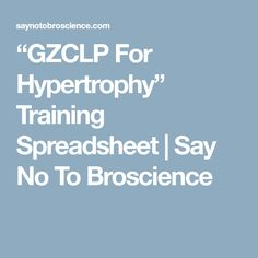 """GZCLP For Hypertrophy"" Training Spreadsheet 