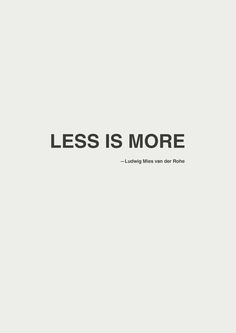 Less is more - Ludwig Mies van der Rohe You don't have to pack your home full of furniture. Words Quotes, Wise Words, Me Quotes, Motivational Quotes, Inspirational Quotes, Sayings, Citation Architecture, Architects Quotes, Minimalist Quotes