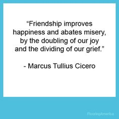 Marcus Tullius Cicero #quote Inspirational Quotes About Friendship, Friendship Quotes, The Orator, Sweet Words, Smart People, Don't Give Up, Good Thoughts, Food For Thought, True Quotes