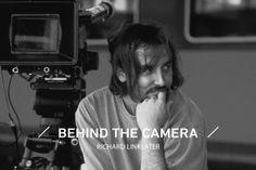 Behind the Camera: Richard Linklater