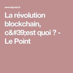 La révolution blockchain, c'est quoi? - Le Point