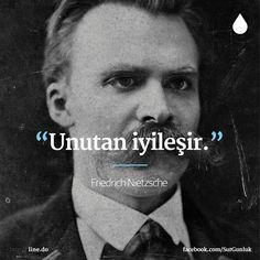 """""""Unutan iyileşir."""" - Friedrich Nietzsche"""