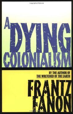A Dying Colonialism by Frantz Fanon http://www.amazon.com/dp/0802150276/ref=cm_sw_r_pi_dp_TlpOtb1TAXC1AKX3