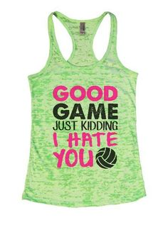 Good Game Just Kidding I Hate You Burnout Tank Top By Womens Tank Tops