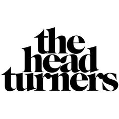 The Head Turners ❤ liked on Polyvore featuring phrase, quotes, saying and text