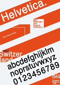 Helvetica - Type Poster.  Font by Max Miedinger with Eduard Hoffmann  Poster design by Ena Bacanovic at http://enabacanovic.com/