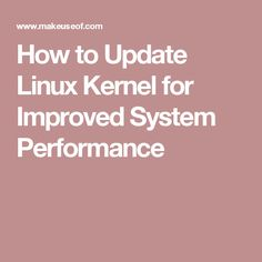How to Update Linux Kernel for Improved System Performance