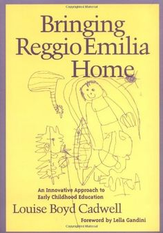 Bringing Reggio Emilia Home: An Innovative Approach to Early Childhood Education (Early Childhood Education Series) by Louise Boyd Cadwell, http://www.amazon.com/dp/0807736600/ref=cm_sw_r_pi_dp_1NXRpb1V18QSX/183-5093728-7766162