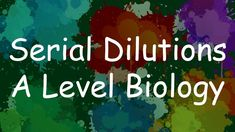 How to run a serial dilution. As part of the A level biology revision series. A Level Biology Revision, Science And Technology, Notes, Report Cards, Notebook
