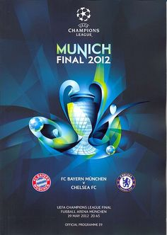 Bayern Munich 1 Chelsea 1 pens) in May 2012 at the Allianz Arena. The programme cover for the Champions League Final. Chelsea London, Chelsea Fc, Final Champions League, Man Of The Match, Fc Bayern Munich, Chelsea Football, Soccer Fans, Football Program, European Football