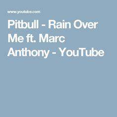 Pitbull - Rain Over Me ft. Marc Anthony - YouTube