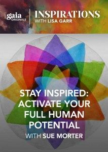 """Inspirations: Stay Inspired: Activate Your Full Human Potential with Dr. Sue Morter - 3/23/2016 - Season 8, Episode 4 - Sue Morter practices bioenergetic medicine, which redirects the flow of high-frequency energy patterns in the body to activate our full human potential. In this insightful interview, originally webcast on March 23, 2016, Dr. Sue comments on the """"I Am"""" theme to note that I Am brings us into pure presence, and our truth is residing very deep at the core of our being...."""