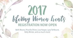 Experience biblical teaching, worship, and fellowship—register for LifeWay Women 2017 events now!