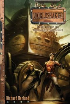 Lexile: Worldshaker by Richard Harland. Col learns the truth about the society that he has always lived in and trusted. Filthy Girls, Steampunk Book, Steampunk Airship, Good Books, My Books, Finding Meaning In Life, Lexile, Find A Book, Below Deck