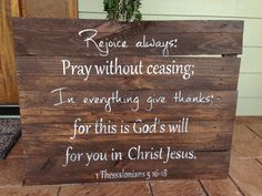 "Large Reclaimed Wood Custom Bible Verse 1 Thessalonians 5:16-18 hand painted sign ""Rejoice always..In everything give thanks"" on Etsy, $150.00"