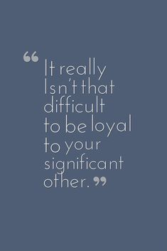 Being #Loyal Isn't That Difficult. #lifemotivation #relationshipmotivation #trustinlove