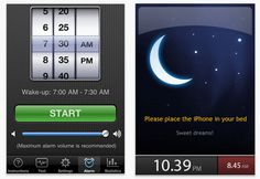Take your iPhone to bed and Sleep Cycle will use the accelerometer to monitor your sleep patterns by your movement and calculate the least disruptive time to wake you.