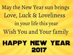 Happy New Year wishes & Images New Year Wishes Images, Happy New Year Wishes, New Year 2017, Your Family, News, Life, Happy New Year