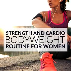 Strength And Cardio Bodyweight Routine