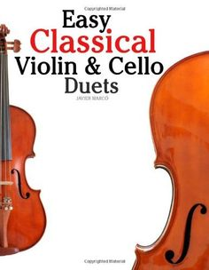 Easy Classical Violin & Cello Duets: Featuring music of Bach, Mozart, Beethoven, Strauss and other composers., http://www.amazon.com/dp/1466307986/ref=cm_sw_r_pi_awdm_5rfQtb1MN2F57