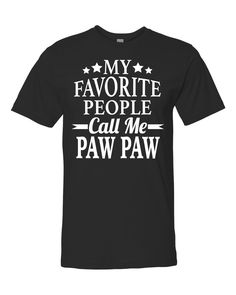 My Favorite People Call Me Paw Paw Unisex Shirt - Paw Paw Shirt - Paw Paw Gift by FamilyTeeStore on Etsy