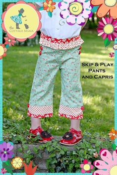 Skip and Play Pants and Capris Sewing Pattern from The Cottage Mama - Size 6 month through size 10. (www.thecottagemama.com)