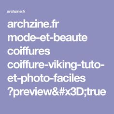 archzine.fr mode-et-beaute coiffures coiffure-viking-tuto-et-photo-faciles ?preview=true
