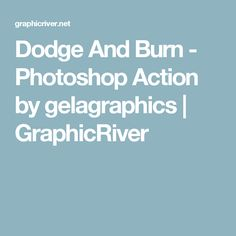 Dodge And Burn - Photoshop Action by gelagraphics | GraphicRiver