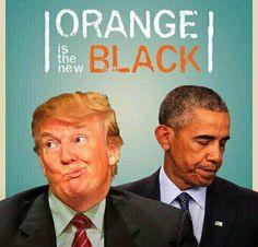 Orange is the new Black | Donald J. Trump | Barack Obama #Trump2016 #NeverTrump