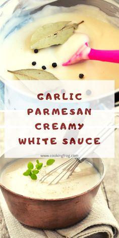 Creamy Garlic Parmesan Sauce, Parmesan Cheese Sauce, Creamy Sauce, White Garlic Sauce, White Cream Sauce, White Sauce Recipes, Creamy White, Cooking Recipes, Favorite Recipes