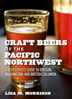 Craft Beers of the Pacific Northwest by Lisa Morrison (The Beer Goddess)    I look forward to using it when i visit Oregon, Washington, etc.